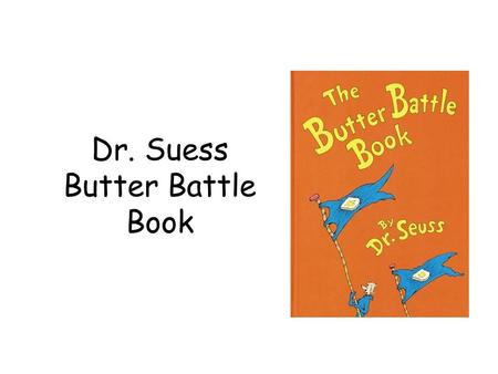 Dr. Suess Butter Battle Book