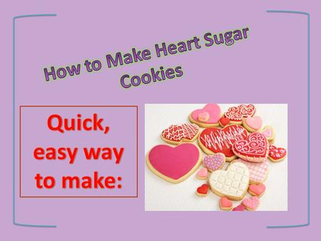 Ingredients 1 1/2 cups sugar 2/3 cup shortening or butter* 2 eggs 2 tablespoons milk 1 teaspoon vanilla extract 3 ¼ cups flour 2 1/2 teaspoons baking.