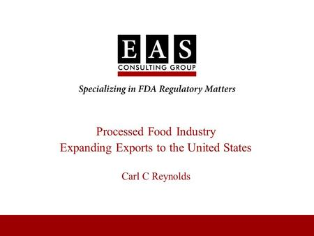 Processed Food Industry Expanding Exports to the United States Carl C Reynolds.