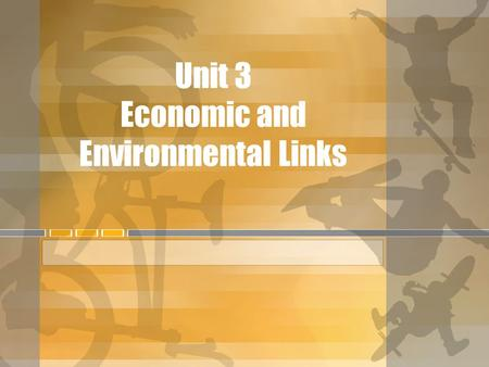Unit 3 Economic and Environmental Links. Unit Goals Examine primary, secondary, tertiary and high- tech industries Analyze ways that Canadians use resources.