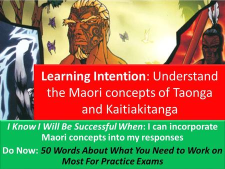 Learning Intention: Understand the Maori concepts of Taonga and Kaitiakitanga I Know I Will Be Successful When: I can incorporate Maori concepts into my.