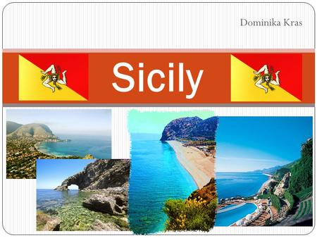 Dominika Kras Sicily. Sicily is the largest island of the Mediterranean, as well as the largest region of Italy. With the Aeolian Islands, Egadi Islands.