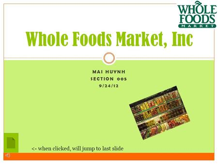 MAI HUYNH SECTION 005 9/24/12 Whole Foods Market, Inc