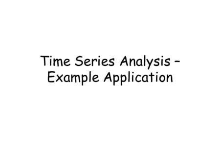Time Series Analysis – Example Application. 2 Scuba Scuba – Self Contained Under-water Breathing Apparatus Scuba diving – popular form of recreational.