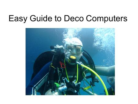 Easy Guide to Deco Computers. Recreational or Deco? Recreational limits say stay within no decompression time limit (NDL) You can go straight back to.