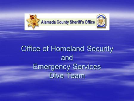Office of Homeland Security and Emergency Services Dive Team.