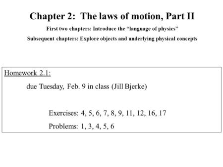 Chapter 2: The laws of motion, Part II