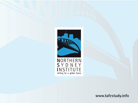 Northern Sydney Institute TAFE NSW Training offered in four marine streams 1.Maritime Operations 2.Maritime Engineering 3.Marine Studies 4.Boat and Shipbuilding.