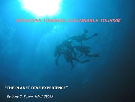 INITIATIVES TOWARDS SUSTAINABLE TOURISM