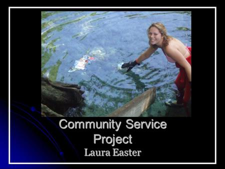 Community Service Project Laura Easter. Southern Ocean Sports Dive Shop I have been on a few dives with SOS to get my certification. Just recently I went.