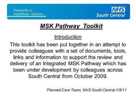 Introduction This toolkit has been put together in an attempt to provide colleagues with a set of documents, tools, links and information to support the.