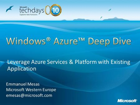 Emmanuel Mesas Microsoft Western Europe Leverage Azure Services & Platform with Existing Application.