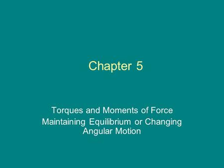 Chapter 5 Torques and Moments <strong>of</strong> Force
