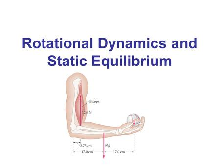 Rotational Dynamics and Static Equilibrium. Torque From experience, we know that the same force will be much more effective at rotating an object such.