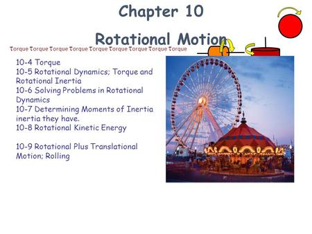  orque  orque  orque  orque  orque  orque  orque  orque  orque Chapter 10 Rotational Motion 10-4 Torque 10-5 Rotational Dynamics; Torque and Rotational.