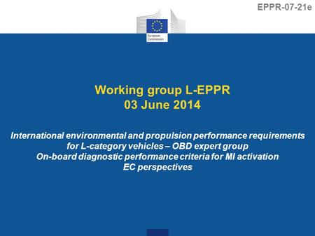 Working group L-EPPR 03 June 2014 International environmental and propulsion performance requirements for L-category vehicles – OBD expert group On-board.