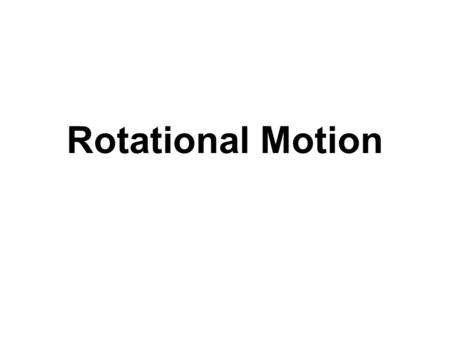 Rotational Motion. Difference between torque and force If you want to make an object move, apply a force If you want to make an object rotate, apply a.