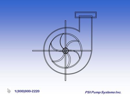 "PSI Pump Systems Inc. 1(800)900-2220. PSI Pump Systems Inc. 1(800)900-2220 Variable Frequency Drives Presented by PSI Pump Systems Inc. "" Your Solutions."
