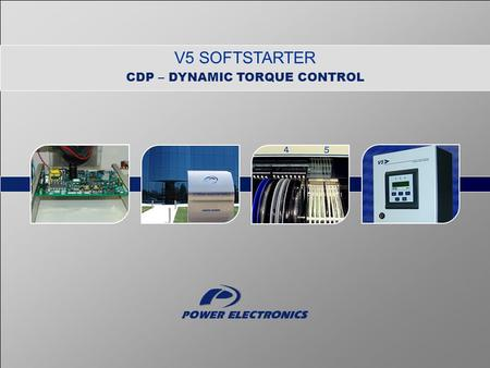 V5 SOFTSTARTER CDP – DYNAMIC TORQUE CONTROL. 2 V5 Softstarter CDP – DYNAMIC TORQUE CONTROL 1.Blocks diagram 2.Further advantages 3.Case 1: Almost linear.