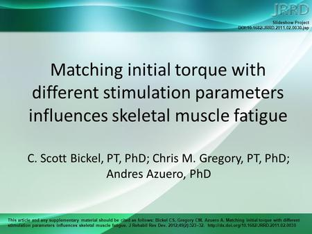 This article and any supplementary material should be cited as follows: Bickel CS, Gregory CM, Azuero A. Matching initial torque with different stimulation.