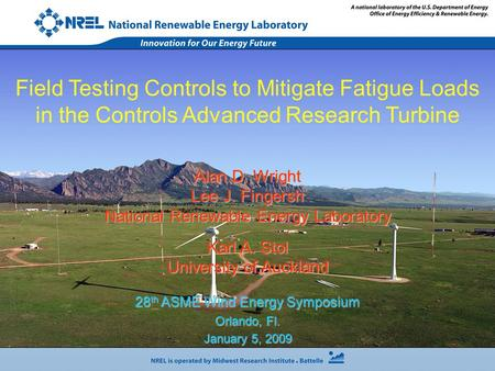 Alan D. Wright Lee J. Fingersh National Renewable Energy Laboratory Karl A. Stol University of Auckland 28 th ASME Wind Energy Symposium Orlando, Fl. January.