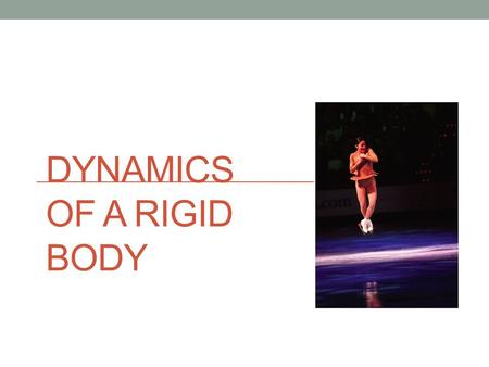 DYNAMICS OF A RIGID BODY. General Definition of Torque Let F be a force acting on an object, and let r be a position vector from a rotational center to.