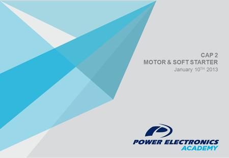 CAP 2 MOTOR & SOFT STARTER January 10 TH 2013. SQUIRREL CAGE MOTORS » Induction motor (asynchronous or squirrel cage), are composed of two main parts: