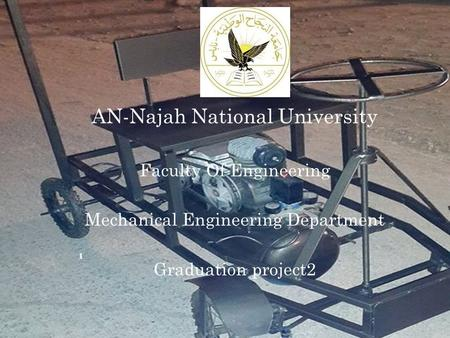 AN-Najah National University Faculty Of Engineering Mechanical Engineering Department Graduation project2 1.