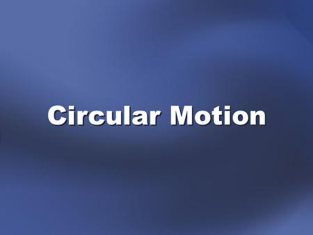 Circular Motion. Circular motion: when an object moves in a two- dimensional circular path Spin: object rotates about an axis that pass through the object.