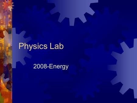 Physics Lab 2008-Energy. Linear Work  The act of exerting a force through a distance in the direction of the force (constant)  W = F  x cos   F =