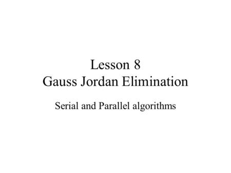 Lesson 8 Gauss Jordan Elimination