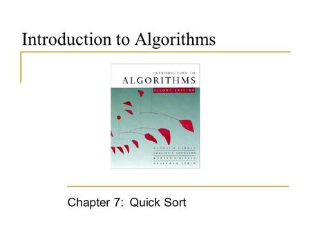 Introduction to Algorithms Chapter 7: Quick Sort.