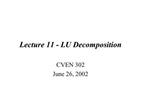 Lecture 11 - LU Decomposition