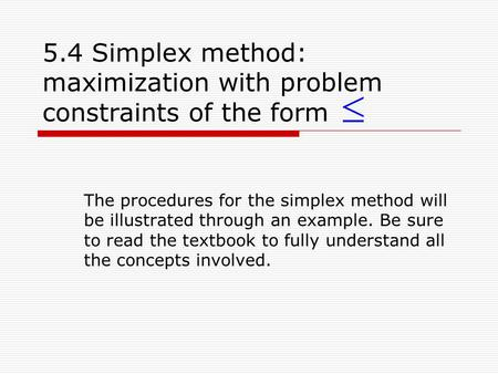 5.4 Simplex method: maximization with problem constraints of the form