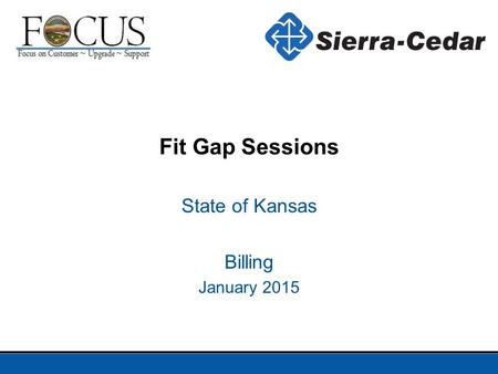 Fit Gap Sessions State of Kansas Billing January 2015.