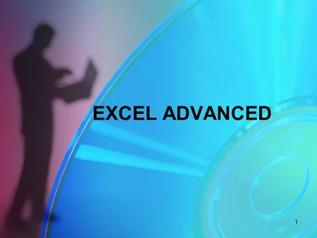 EXCEL ADVANCED 1. Mathematical Operators for Excel < > = >=