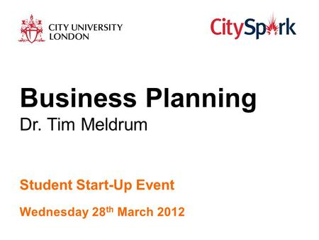 Research and Enterprise Linking Minds and Markets Section 1 - Title Student Start-Up Event Wednesday 28 th March 2012 Business Planning Dr. Tim Meldrum.