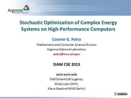 Optimization under uncertainty structure exploiting algorithms victor m zavala assistant - Div computer science ...