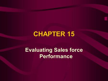 Evaluating Sales force Performance