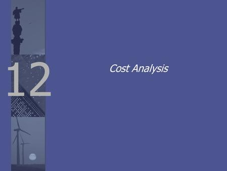 12 Cost Analysis. Real Cost Analysis Lead to Real Benefits Source: HR Chally Group (2009) Greater customer satisfaction Operational excellence/ improved.