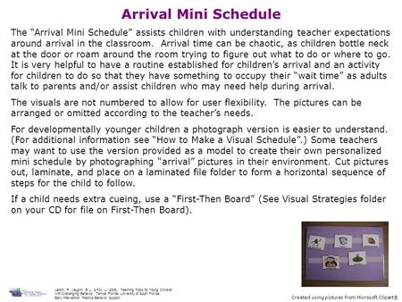 "Arrival Mini Schedule The ""Arrival Mini Schedule"" assists children with understanding teacher expectations around arrival in the classroom. Arrival time."