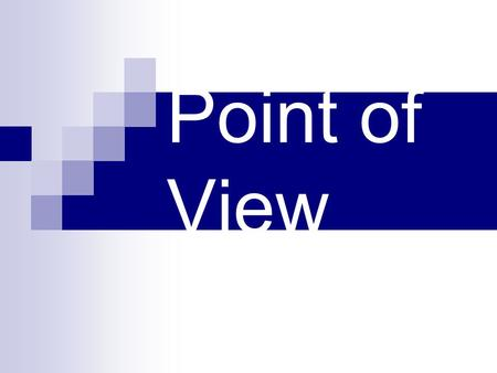Point of View. Point of view refers to the way a story is told; the perspective or angle of vision or position from which the events are narrated for.