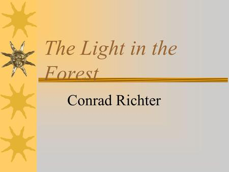 The Light in the Forest Conrad Richter. Characters.