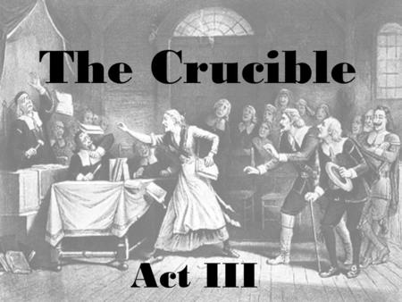 The Crucible Act III. Martha Corey is on trial in the Salem meetinghouse as Act III opens. She adamantly denies any involvement in hurting the children.