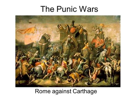The Punic Wars Rome against Carthage. The First Punic War (264 to 241 BC) Rome's first territorial conquest outside of Italy was Carthage in Africa. Rome.