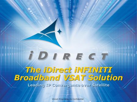 The iDirect iNFINITI Broadband VSAT <strong>Solution</strong>