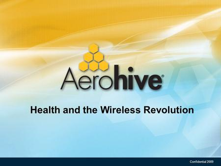 Confidential 2009 Health and the Wireless Revolution.