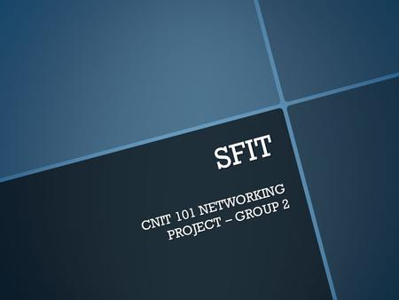 SFIT CNIT 101 NETWORKING PROJECT – GROUP 2. Group 2  Case #1 – Samuel, Lamont  Case #2 – Jose, Ezekiel, Erwin  Case #3 – Derek, Adam  Case #4 – Group.