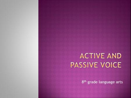 8 th grade language arts.   verbs-active-passive-conditional-and- subjunctive-mood-to-achieve-particular- effects-common-core-standards-8-l-3-8-l-3-a.