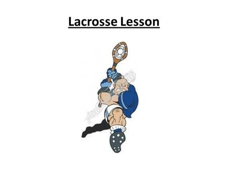 Lacrosse Lesson. Name ___________________________ Period ___________________________ Date ____________________________ FIELD DIAGRAM 1. Sideline 6. End.